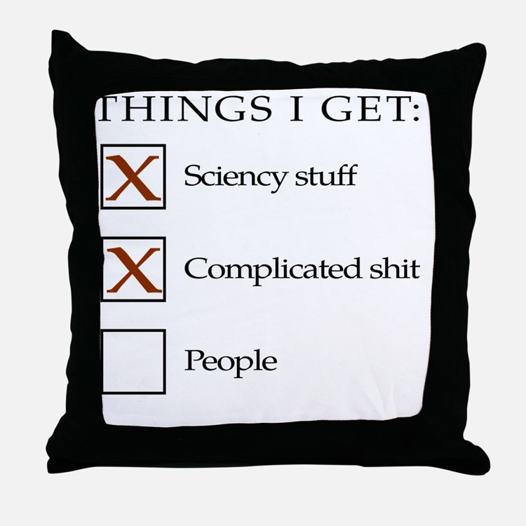 Things I get - not people1 Throw Pillow