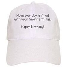 Hope your day is filled with your favorite thi Baseball Cap
