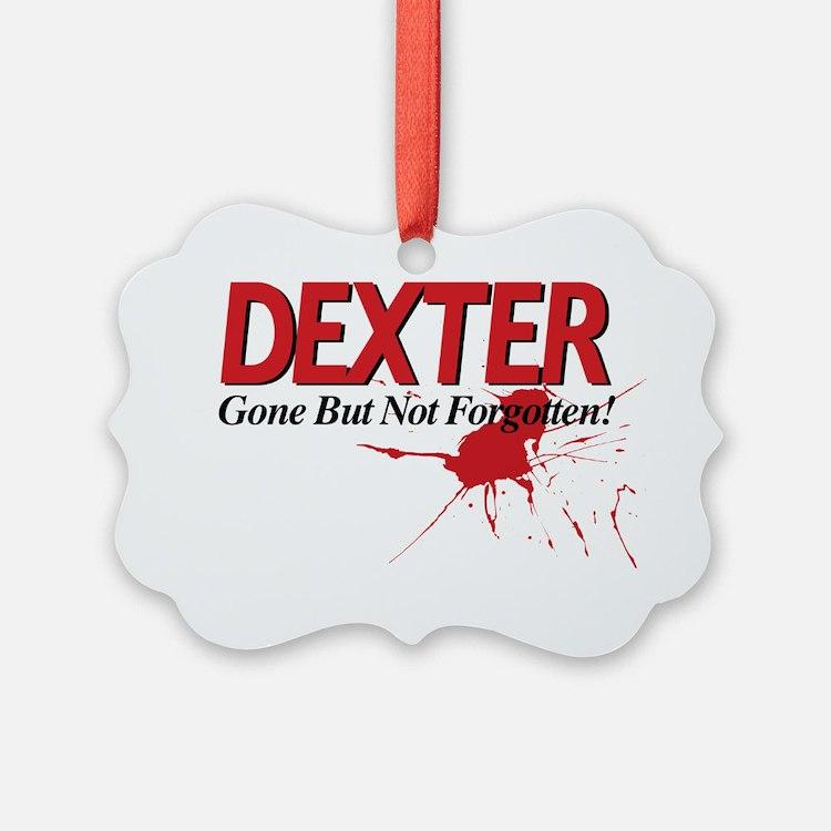 Dexter Gone But Not Forgotten Ornament