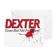 Dexter Gone But Not Forgotten Greeting Card