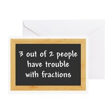 3 out of 2 people have trouble with  Greeting Card