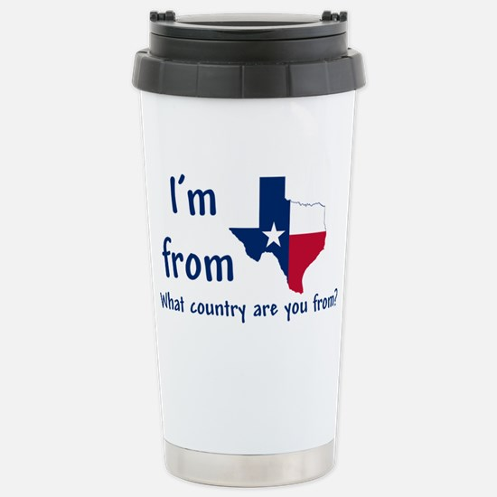 Im from Texas - what co Stainless Steel Travel Mug