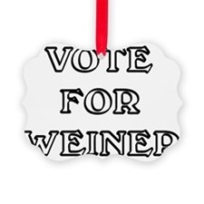 Vote for Weiner Ornament