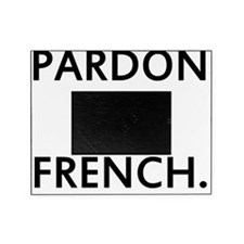 Pardon my French Picture Frame