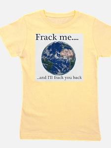 Frack Me and I'll  frack you back front Girl's Tee