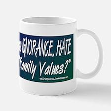 GOP Family Values Ignorange Hate and Fe Mug