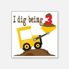 """I Dig Being 3 Square Sticker 3"""" x 3"""""""