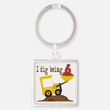 I Dig Being 5 Square Keychain