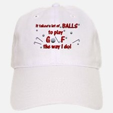 Play Golf the Way I Do Baseball Baseball Cap