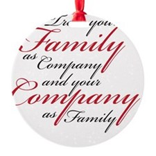 Treat Family as Company Ornament
