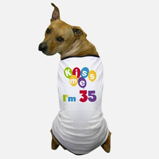 Kiss Me I'm 35 Dog T-Shirt
