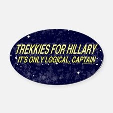 Trekkies for Hillary - its only lo Oval Car Magnet