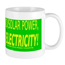 If you dont like wind  solar power, the Mug