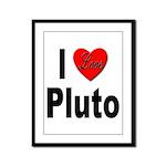 I Love Pluto Framed Panel Print