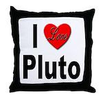 I Love Pluto Throw Pillow
