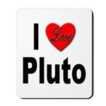 I Love Pluto Mousepad