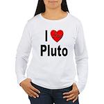 I Love Pluto (Front) Women's Long Sleeve T-Shirt