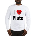 I Love Pluto (Front) Long Sleeve T-Shirt
