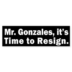 Alberto Gonzales Resign Bumper Sticker