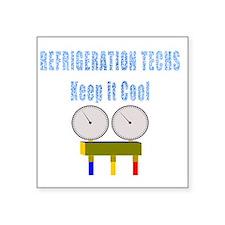 "Refrigeration techs keep it Square Sticker 3"" x 3"""