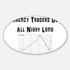 Currency traders do it all night lo Decal