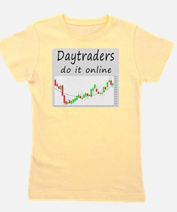 Daytraders do it online Girl's Tee