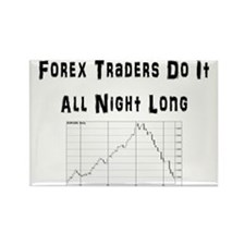 Forex traders do it all night lon Rectangle Magnet