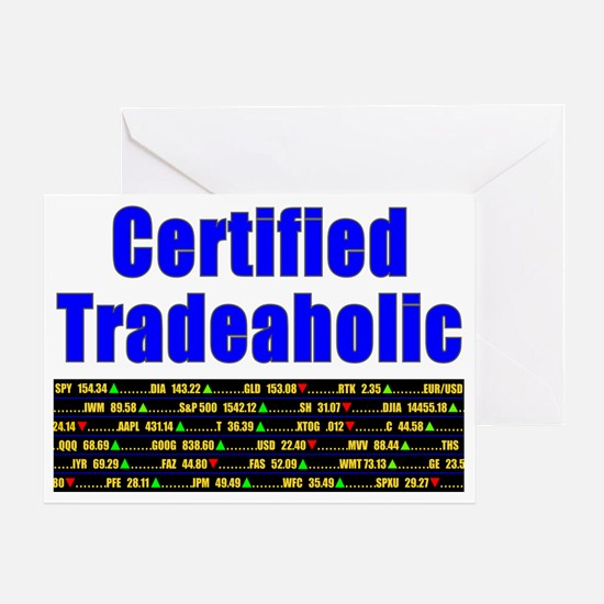 Certified tradeaholic Greeting Card