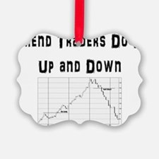 Trend traders do it up and down Ornament