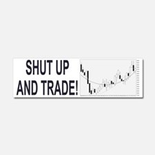 Shut up and trade! Car Magnet 10 x 3