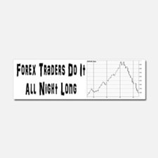 Forex traders do it all night lo Car Magnet 10 x 3