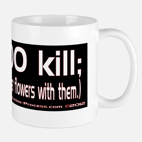 Guns DO kill. Mug