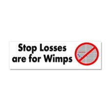 Stop losses are for wimps Car Magnet 10 x 3