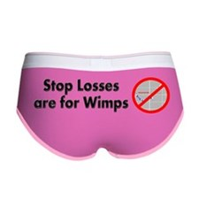 Stop losses are for wimps Women's Boy Brief
