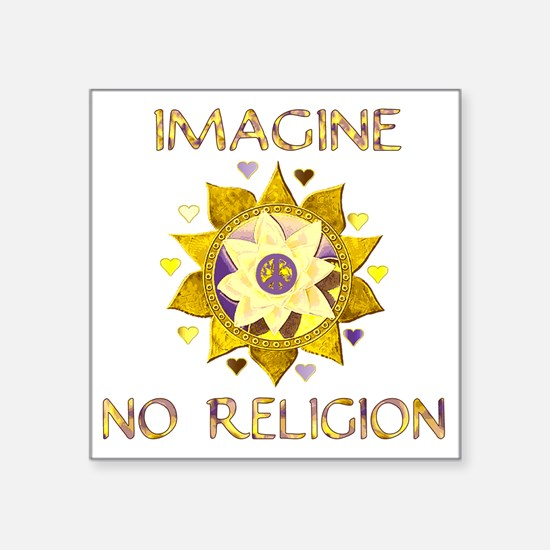 "Imagine No Religion Square Sticker 3"" x 3"""