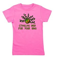 Cthulhu Died For Your Sins Girl's Tee