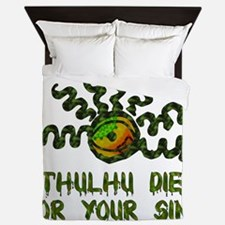 Cthulhu Died For Your Sins Queen Duvet