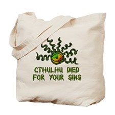 Cthulhu Died For Your Sins Tote Bag