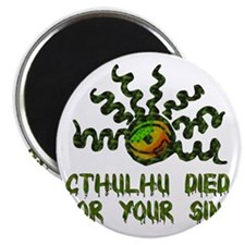 Cthulhu Died For Your Sins Magnet