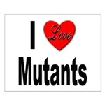 I Love Mutants Small Poster