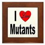 I Love Mutants Framed Tile