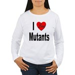 I Love Mutants Women's Long Sleeve T-Shirt