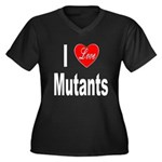 I Love Mutants (Front) Women's Plus Size V-Neck Da