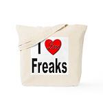 I Love Freaks Tote Bag