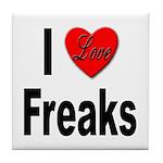 I Love Freaks Tile Coaster