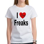 I Love Freaks Women's T-Shirt