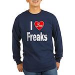I Love Freaks (Front) Long Sleeve Dark T-Shirt