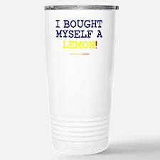 I BOUGHT MYSELF A LEMON Stainless Steel Travel Mug