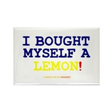 I BOUGHT MYSELF A LEMON! Rectangle Magnet