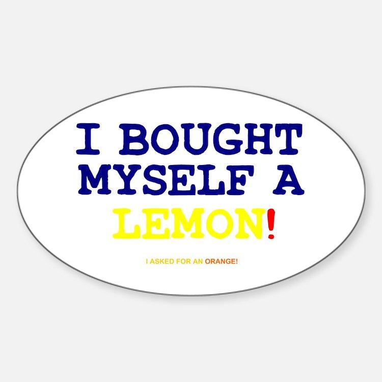 I BOUGHT MYSELF A LEMON! Decal